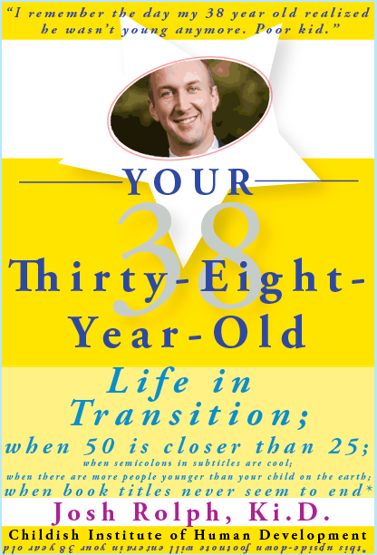 Your-Thirty-Eight-Year-Old