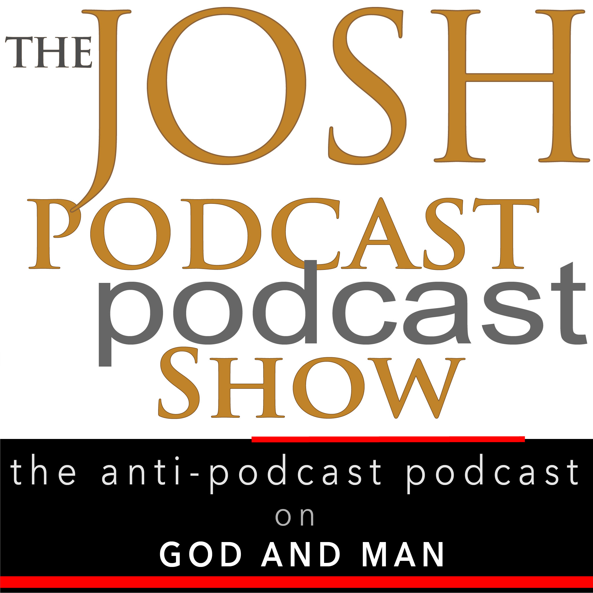 Josh Podcast podcast   – An extension of the blog