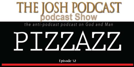 Podcast Episode 52: Pizzazz