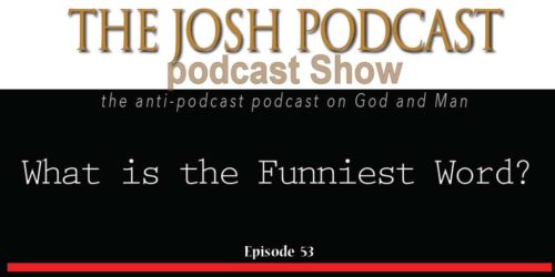 Podcast Episode 53: What is the Funniest Word?
