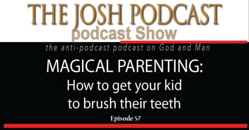 Podcast Episode 57: Magical Parenting to Get Your Kid to Brush their Teeth