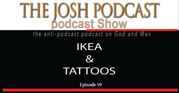 Podcast Episode 59: IKEA and Tattoos