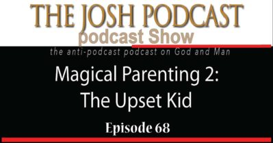 68 Magical Parenting 2: The Upset Kid