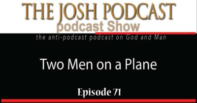 Podcast Episode 71: Two Men on a Plane