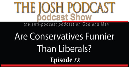 Podcast Episode 72: Are Conservatives Funnier Than Liberals?