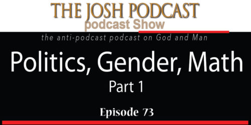 Episode 73: Politics, Gender, Math – Part 1