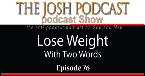 Podcast Episode 76: Lose Weight With Two Words
