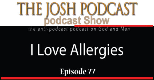 Podcast Episode 77: I Love Allergies