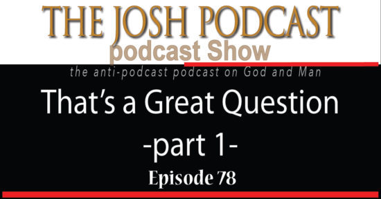 Podcast Episode 78: That's a Great Question – Part 1