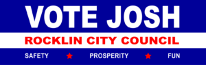 Vote Josh Rolph for Rocklin City Council 2020 - safety, prosperity, fun